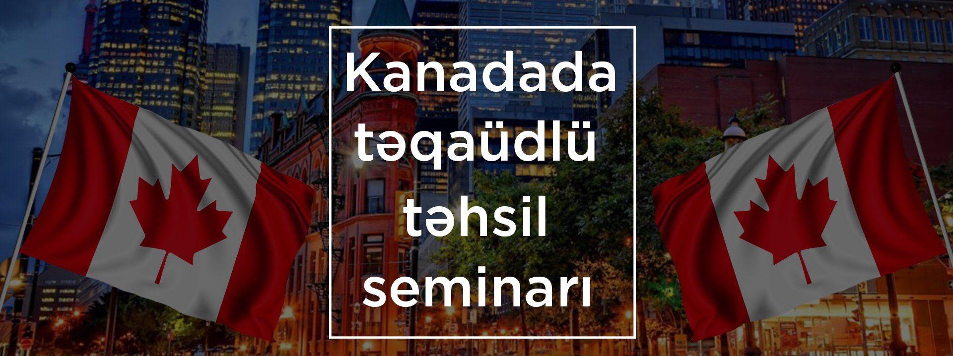 Kanadada Təqaüdlü Təhsil Seminarı
