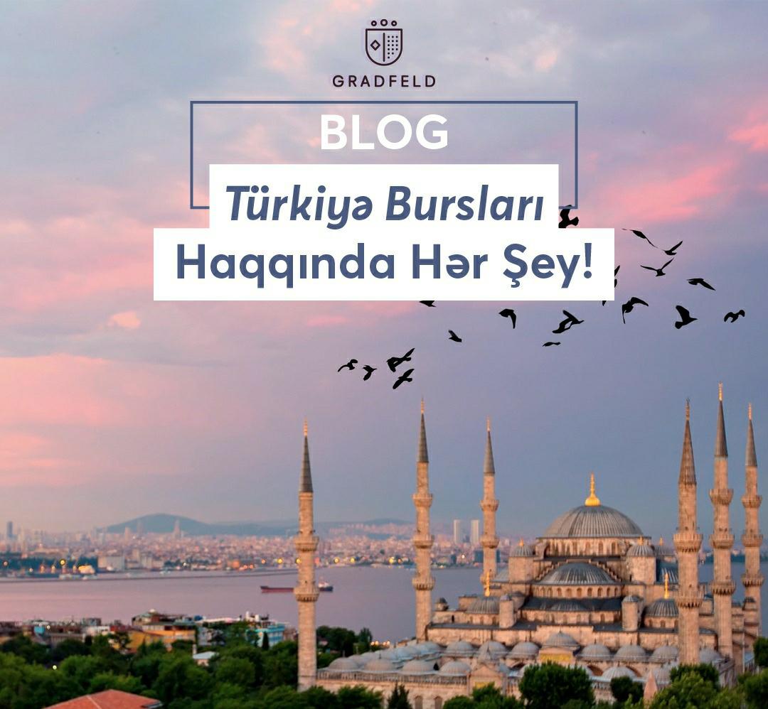 Türkiyə Bursları Haqqında Hərşey