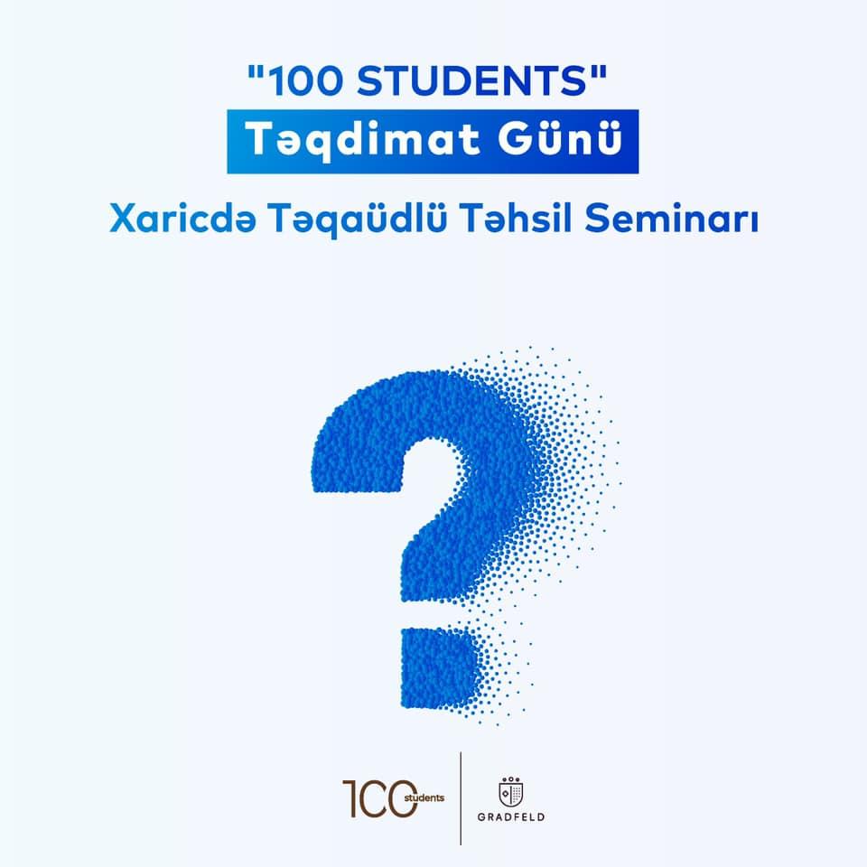 """Hundred Student"" layihemizin teqdimatına dair keçireceyimiz ÖDENİŞSİZ seminar"